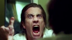 nightcrawler gyllenhaal freak out