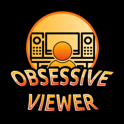 The Obsessive Viewer | Movie/TV review and discussion podcasts